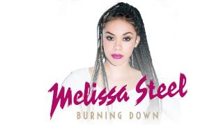 Melissa Steel - Burning Down feat. WizKid [Official Audio]