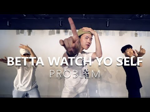 Problem - Betta Watch Yo Self / Choreography . AD LIB