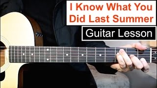 I Know What You Did Last Summer | Guitar Tutorial (Lesson) Shawn Mendes, Camila Cabello