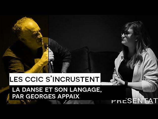 [Les CCIC s'incrustent] La danse et son langage, par Georges Appaix