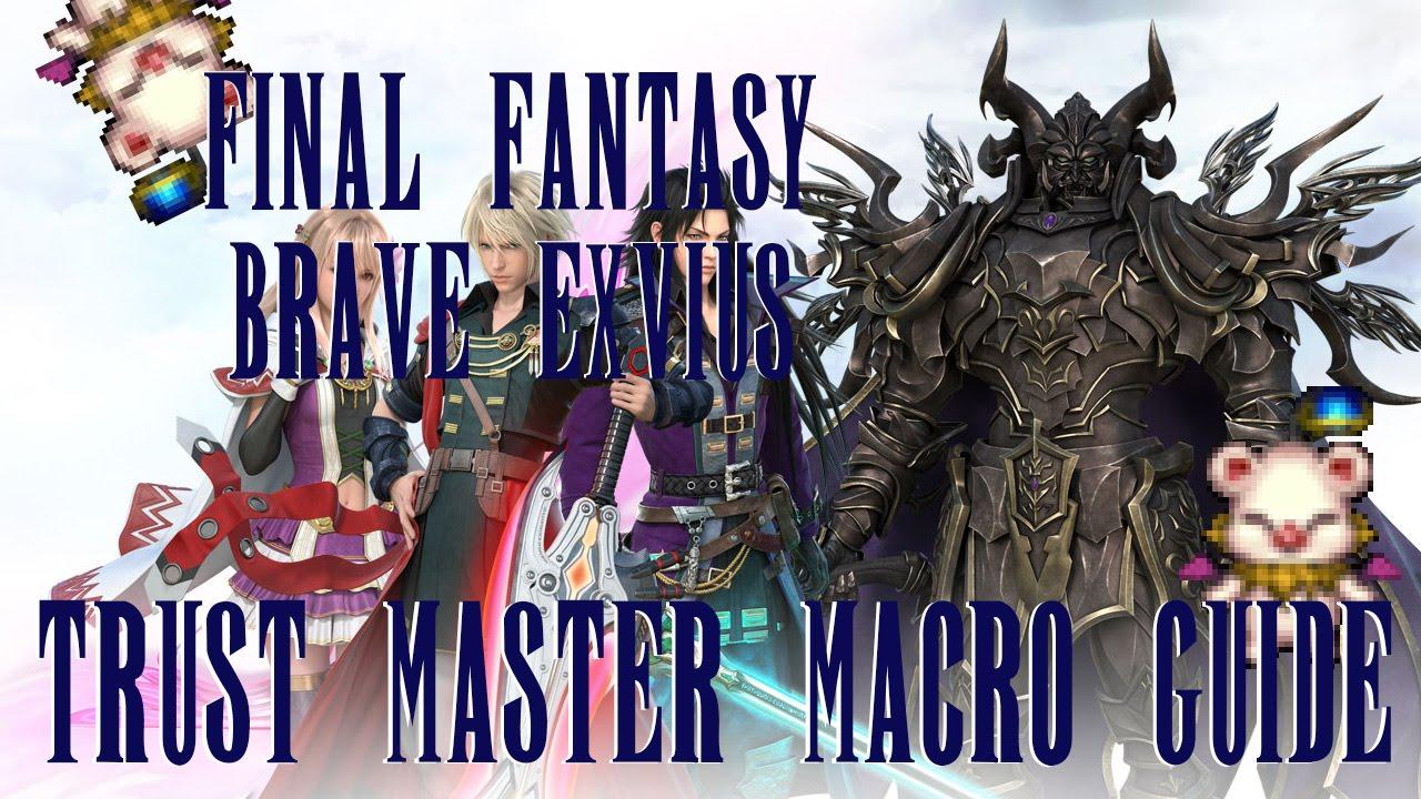 Trust Master Macro Guide -- Final Fantasy Brave Exvius