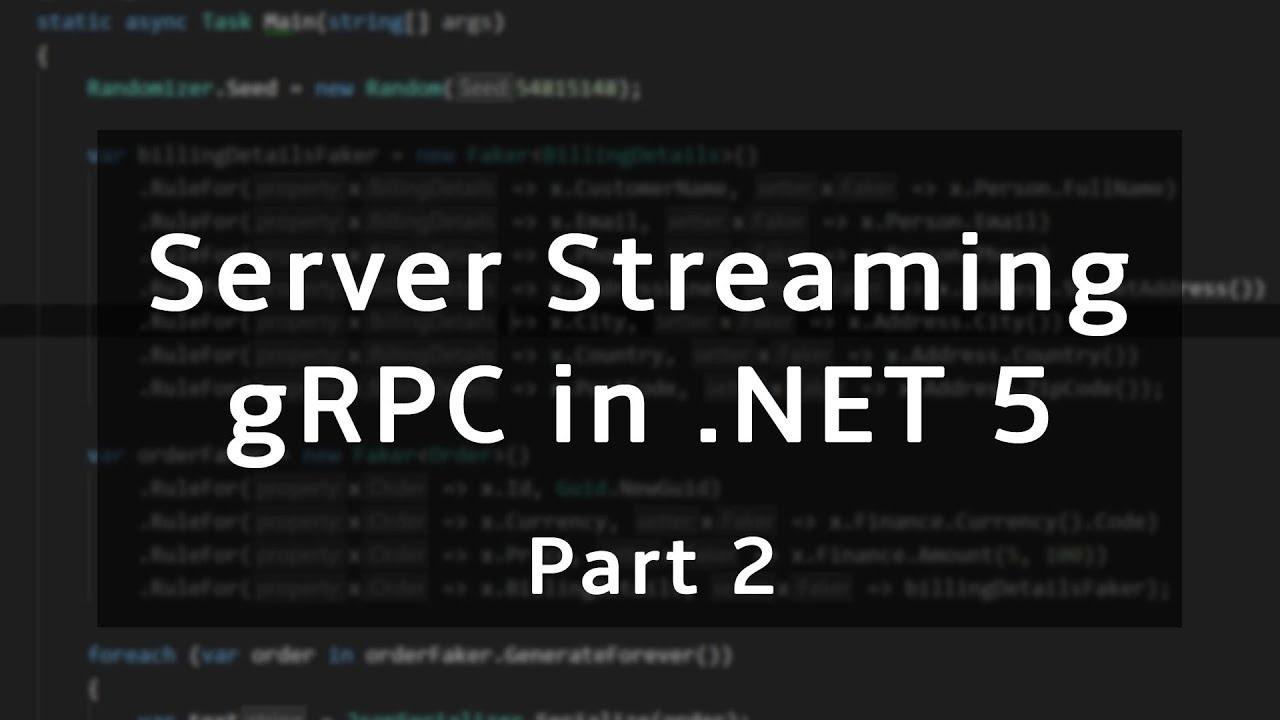 Server Streaming | gRPC in .NET 5