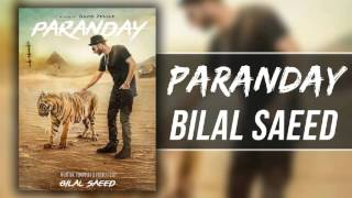 Paranday  - Bilal Saeed | New Punjabi Songs 2016