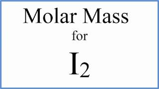 How to Calculate the Molar Mass / Molecular Weight of I2: Iodine gas