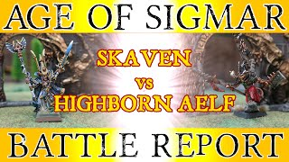 Skaven vs Highborn Aelf - Warhammer Age of Sigmar Battle Report - The Great Crusade, Ep 11