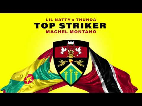 Top Striker Remix (Official Audio) | Lil Natty & Thunda ft. Machel Montano | Soca 2018