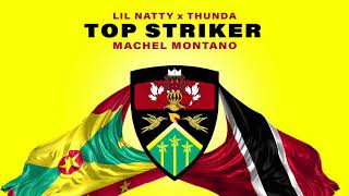 Video Top Striker Remix (Official Audio) | Lil Natty & Thunda ft. Machel Montano | Soca 2018 download MP3, 3GP, MP4, WEBM, AVI, FLV Agustus 2018