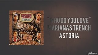 Who Do You Love - Marianas Trench
