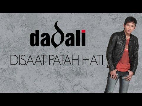 Dadali Disaat Patah Hati (lirik) Mp3