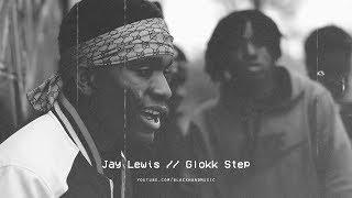 Jay Lewis & GlokkNine - Glokk Step