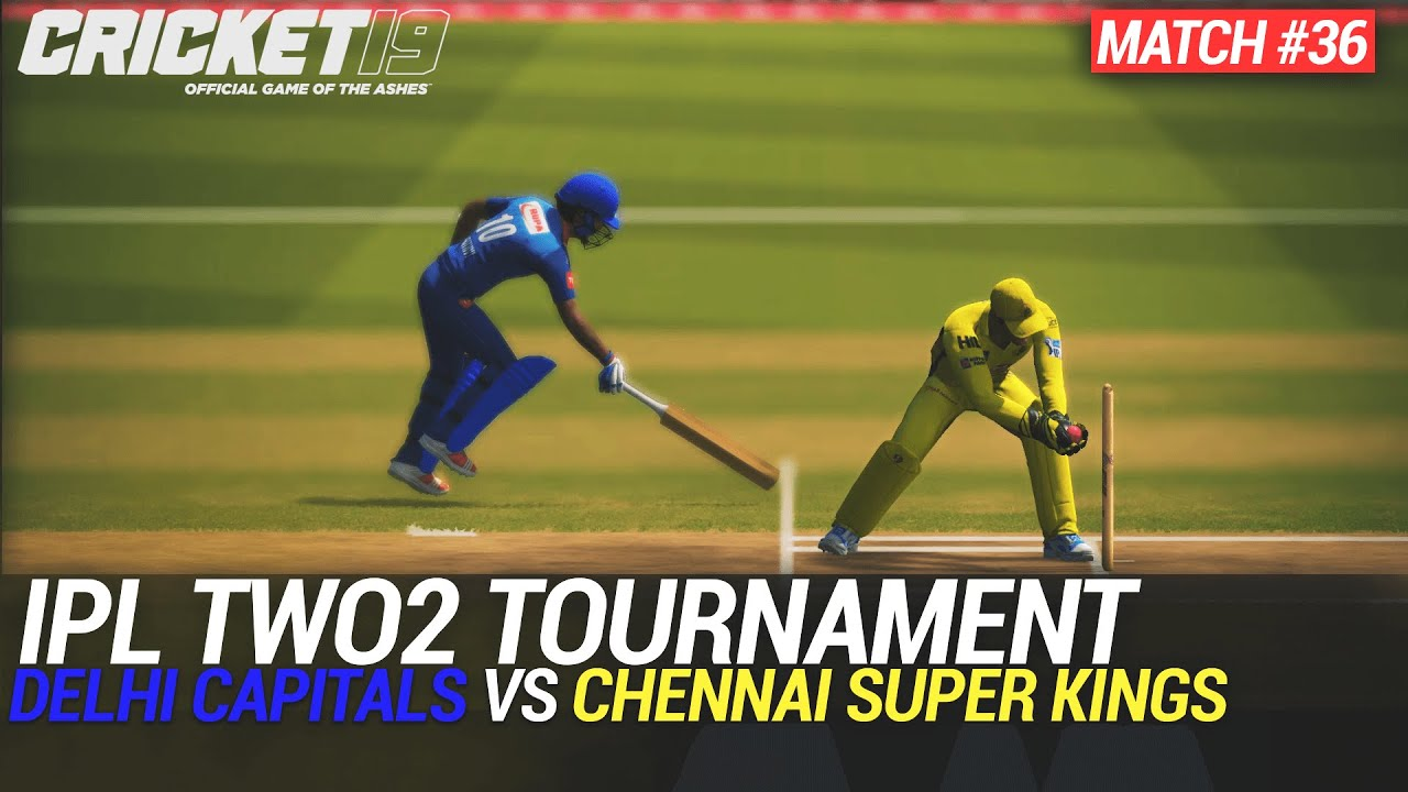 CRICKET 19 - IPL2020 TWO2 - MATCH #36 - DELHI CAPITALS vs CHENNAI SUPER KINGS