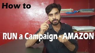 How to Create a Campaign (Advertisement) - on Amazon