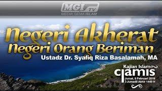 TABLIGH AKBAR ICAKAN CIAMIS | Ustadz Dr. Syafiq Riza Basalamah - Negeri Akherat Negeri Orang Beriman