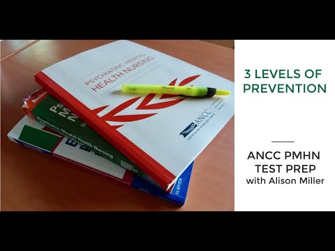 ANCC PMH Board Cert Prep:  Primary, Secondary, Tertiary Prevention