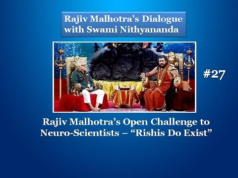 "Rajiv's Open Challenge to Neuro-Scientists— ""Rishis Do Exist""   #27"