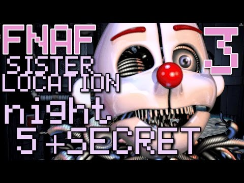 Five Nights at Freddy's: Sister Location - (NIGHT 5 COMPLETE, SECRET ENDING )Manly Let's Play Pt.3