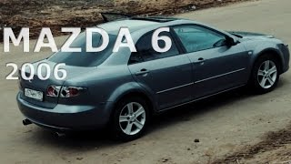 Вся правда про Mazda 6 2006 (проблемы и болезни)