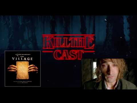 Kill the Cast- The Village (2004)