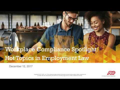 Workplace Compliance Spotlight series: Hot Topics in Employment Law