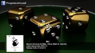 Blood Groove & Kikis - Dice (Rishi K. Remix)