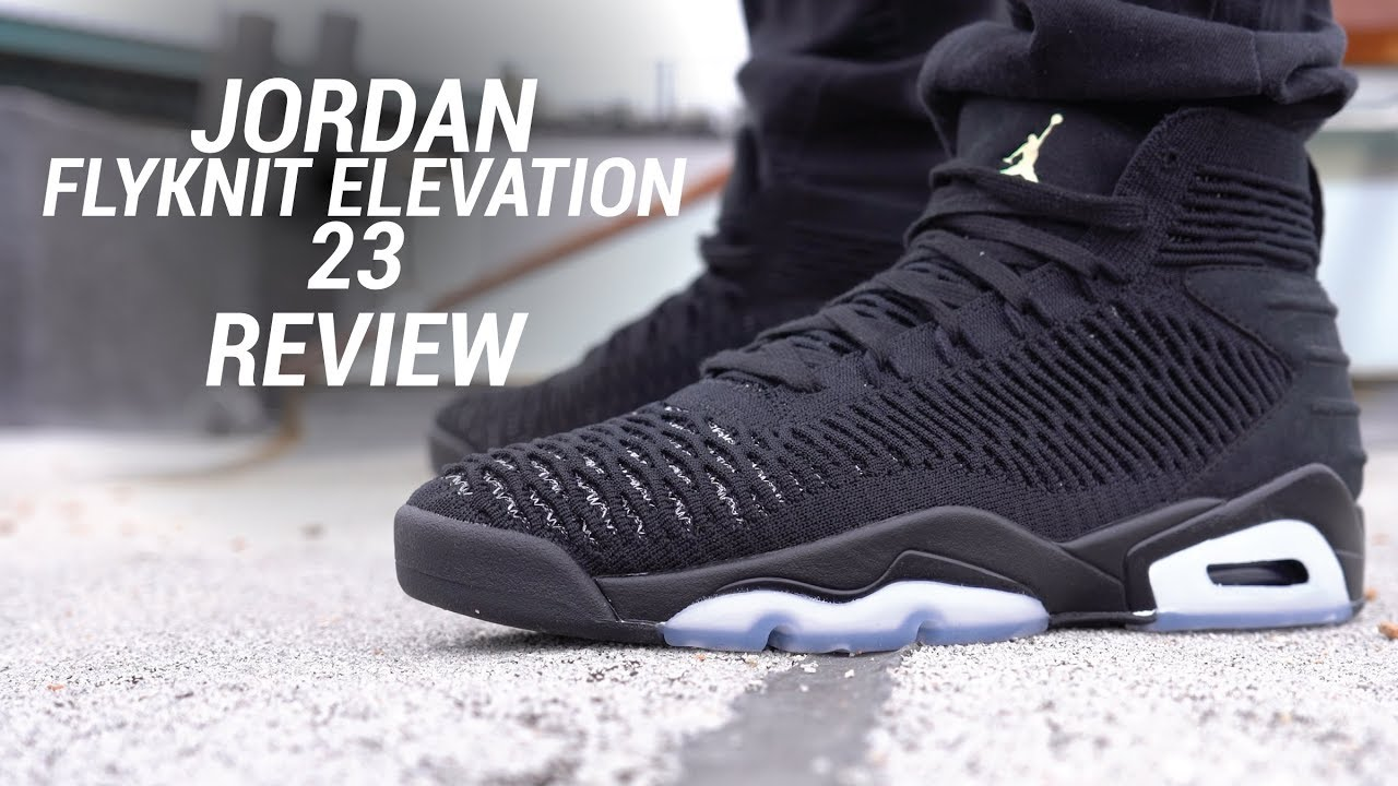 b4d4b3a50dd JORDAN FLYKNIT ELEVATION 23 REVIEW - YouTube