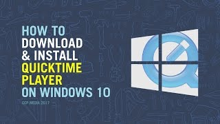 Gambar cover How to Download and install QuickTime on Windows 10 Tutorial 2017