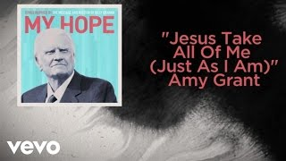 Скачать Amy Grant Jesus Take All Of Me Just As I Am Lyric Video