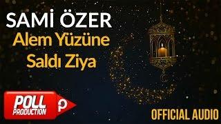 Sami Özer - Alem Yüzüne Saldı Ziya ( Official Audio )