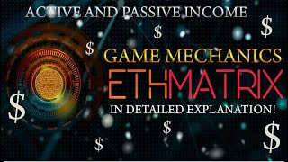 ETHMATRIX GAME MECHANICS IN DETAIL! EARN ACTIVE AND PASSIVE INCOME
