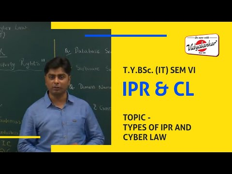 """B.Sc.(IT) Sem VI - Topic """"Types of IPR and Cyber Law"""" IPR & Cyber Law Lecture @ Vidyalankar"""