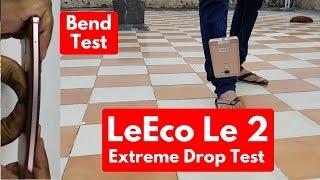 LeEco Le2 Drop Test Bend Test Review