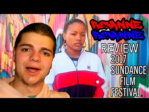ROXANNE ROXANNE - Sundance 2017 Review