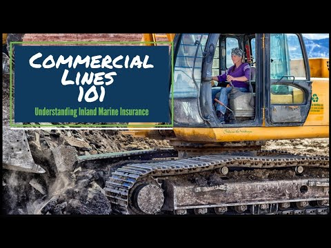 Understanding Commercial Inland Marine Insurance (Commercial Lines 101) | School For Insurance
