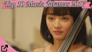 top 10 music jdramas 2017 all the time