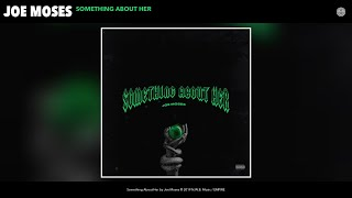 Joe Moses - Something About Her (Audio) YouTube Videos