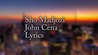 John Cena Lyrics Sho Madjozi Mp3