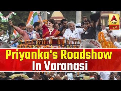 Priyanka Gandhi Holds Roadshow In Modi's Constituency Varanasi | ABP News