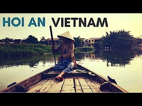 HOI AN - WE LOVED IT HERE -2017 VIETNAM VLOG