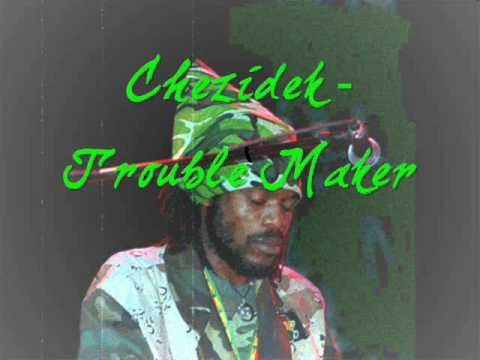 Chezidek - Trouble Maker mp3