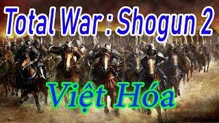 Hướng dẫn tải và cài đặt game Total War : Shogun 2 Việt Hóa - PcCrackGaming