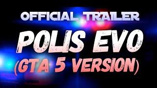 TRAILER POLIS EVO 2 !!!   GTA 5 VERSION   JAGA JAGA BOH!!!