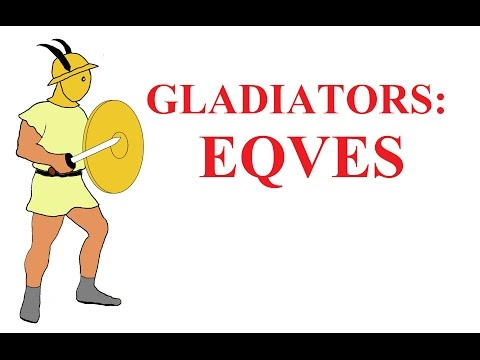 Gladiator types: Ⅱ the Eques (the horseman)