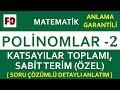 POLİNOMLAR -2 [ KATSAYILAR TOPLAMI, SABİT TERİM ÖZEL!!! ] (ANLAMA GARANTİLİ )
