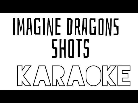 Imagine Dragons - Shots - Karaoke - Instrumental
