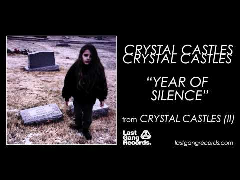 Crystal Castles - Year Of Silence