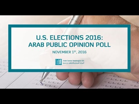 U.S. Elections 2016: Arab Public Opinion Poll