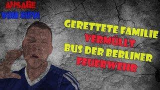 Gerettete Familie vermüllt Bus der Berliner Feuerwehr || Ansage vom Sievi