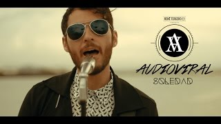 AudioViral - Soledad (Official Video)