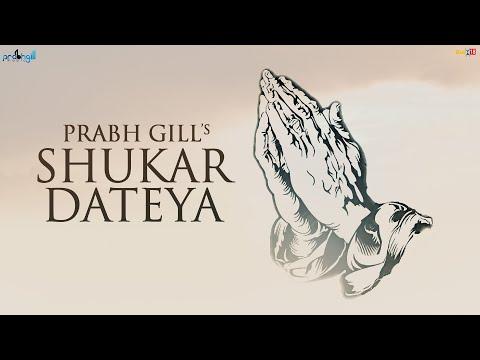 Prabh Gill & Desi Routz - Shukar Dateya
