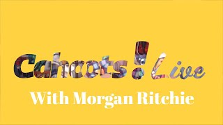 Cahoots Live! with Morgan Ritchie